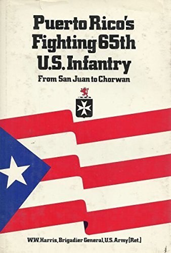 9780891410560: Puerto Rico's fighting 65th U.S. Infantry: From San Juan to Chorwan