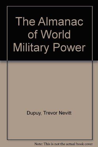 9780891410706: The Almanac of World Military Power