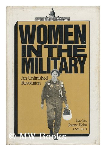 9780891410782: Women in the Military : an Unfinished Revolution / Jeanne Holm