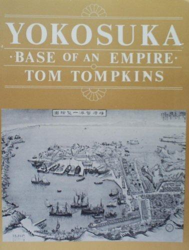 9780891410881: Yokosuka, base of an empire