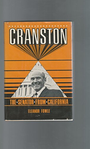 Cranston: The Senator from California (INSCRIBED by Cranston)