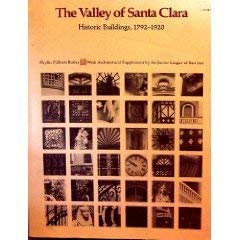 The Valley of Santa Clara: Historic Buildings, 1792-1920 [SIGNED By AUTHOR]: Butler, Phyllis ...