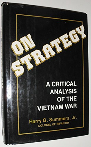 9780891411567: On Strategy: A Critical Analysis of the Vietnam War
