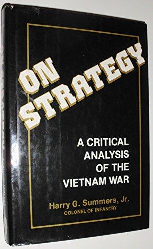 On Strategy -- A Critical Analysis of the Vietnam War: Summers, Harry G. Jr.