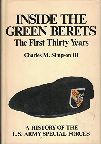 9780891411635: Inside the Green Berets: The first thirty years, a history of the U.S. Army Special Forces