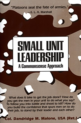 9780891411734: Small Unit Leadership: A Commonsense Approach