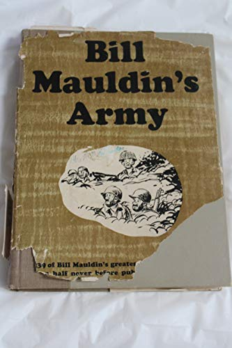 9780891411802: Bill Mauldin's Army: Bill Mauldin's Greatest World War II Cartoons