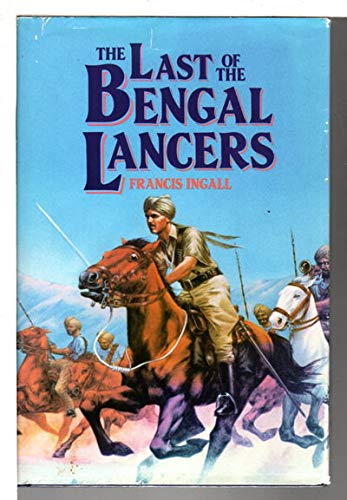 The Last of the Bengal Lancers: Ingall, Francis