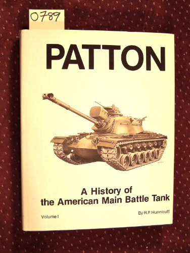 9780891412304: Patton: v. 1: A History of the American Main Battle Tank