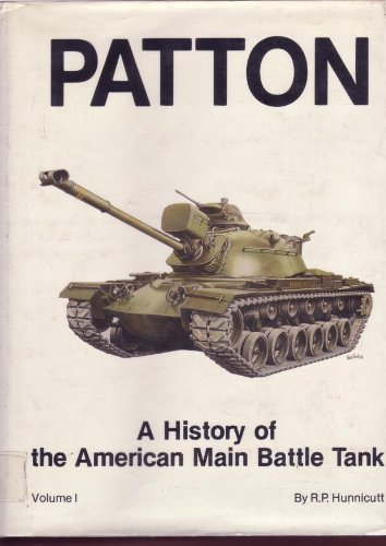 9780891412304: 001: Patton: A History of the American Main Battle Tank
