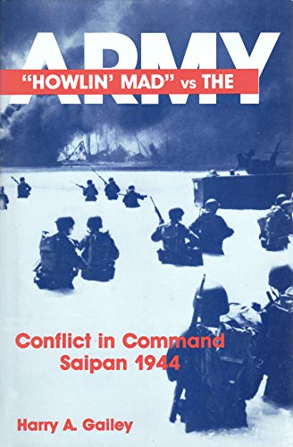 Howlin' Mad Vs. the Army: Conflict in Command, Spain 1944: Gailey, Harry A.
