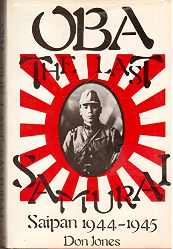 Oba, the Last Samurai: Saipan 1944-45