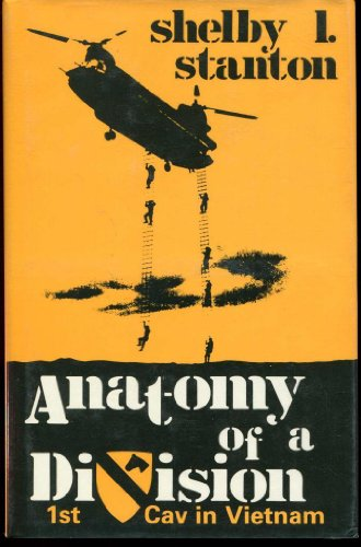 Anatomy of a Division: 1st Cav in Vietnam.: Vietnam War Literature] Stanton. Shelby.