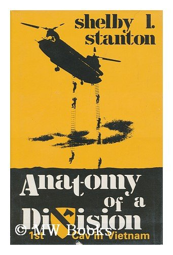 Anatomy of a Division: The 1st Cav in Vietnam (089141259X) by Shelby L. Stanton