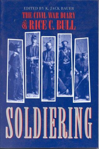 9780891412632: Soldiering: Diary Rice C. Bull: The Civil War Diary of Rice C. Bull