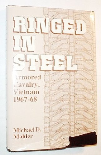 9780891412649: Ringed in Steel: Armored Cavalry, Vietnam 1967-68