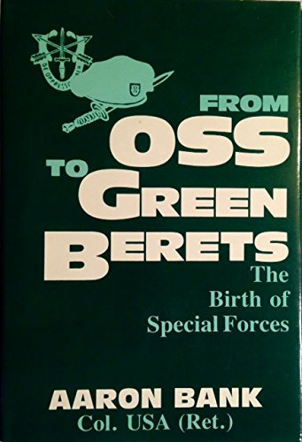 9780891412717: From Oss to Green Berets: The Birth of Special Forces