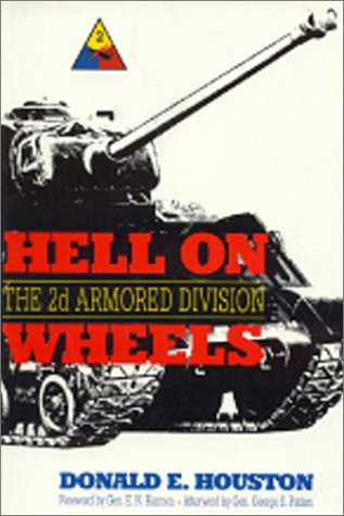 Hell on Wheels: The 2d Armored Division: Houston, Donald