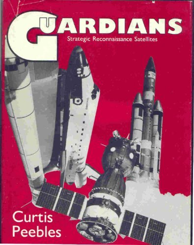 9780891412847: Guardians: Strategic Reconnaissance Satellites