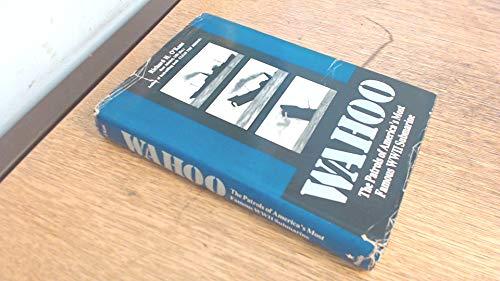 9780891413011: Wahoo: The Patrols of America's Most Famous World War II Submarine