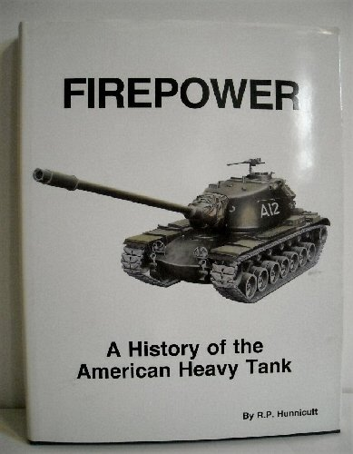 9780891413042: Firepower: A History of the American Heavy Tank