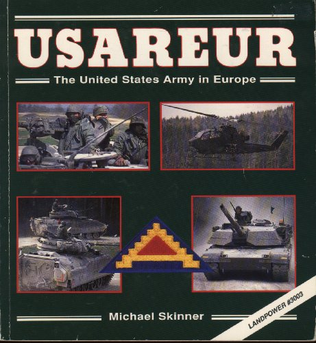 USAREUR: The United States Army in Europe (The Presidio Power Series) (0891413111) by Skinner, Michael