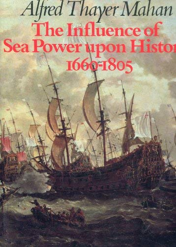 9780891413127: The Influence of Sea Power upon History, 1660-1805
