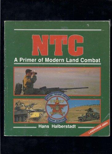 Ntc: A Primer of Modern Land Combat (Military Power): Halberstadt, Hans