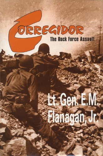 Corregidor: The Rock Force Assault, 1945: Flanagan, Jr. ,