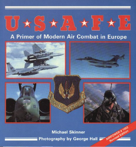 U.S.A.F.E.: A Primer of Modern Air Combat in Europe (The Presidio Power Series, Airpower, No. 1002) (9780891413264) by Michael Skinner