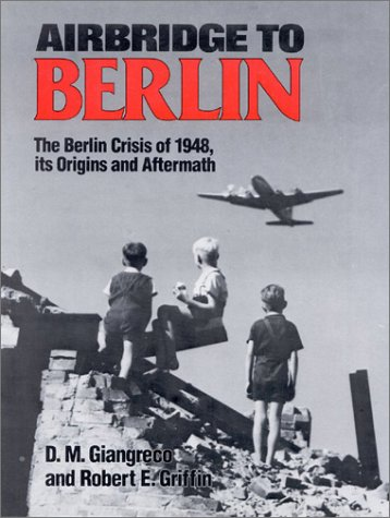 9780891413295: Airbridge to Berlin: The Berlin Crisis of 1948, Its Origins and Aftermath