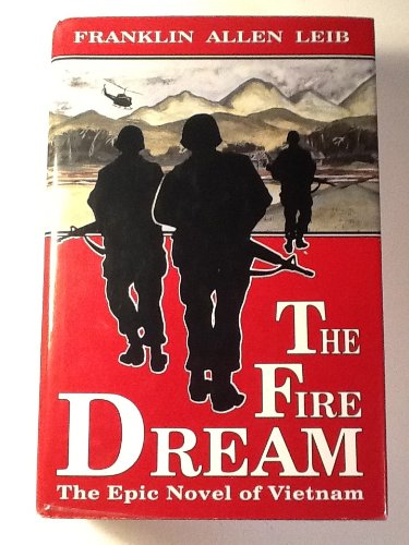 The Fire Dream: Leib, Franklin Allen