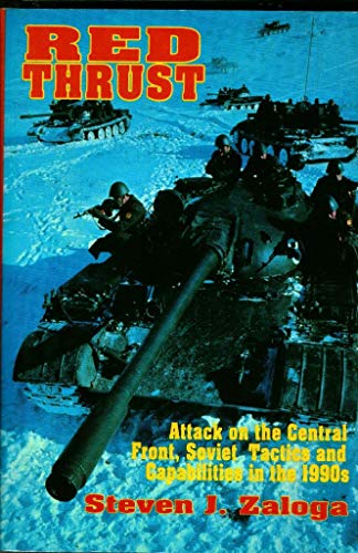 9780891413455: Red Thrust: Attack on the Central Front, Soviet Tactics and Capabilities in the 1990s