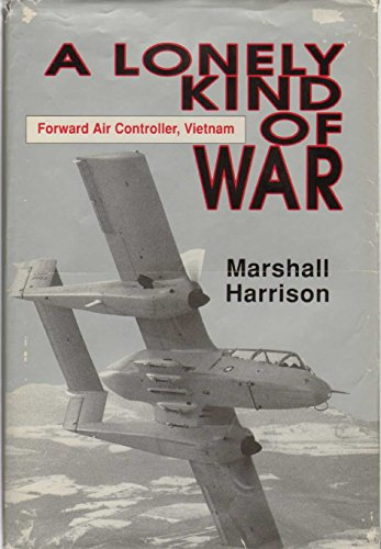 9780891413523: A Lonely Kind of War: Forward Air Controller, Vietnam