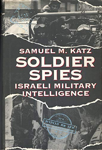 9780891413578: Soldier Spies: Israeli Military Intelligence