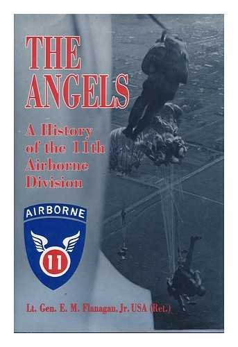 The Angels. A History Of The 11th: Flanagan, Lt. Gen.