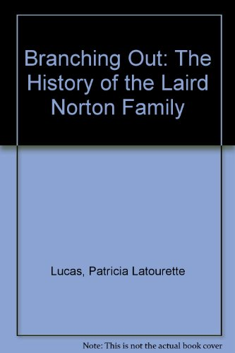 Branching Out - The History of the Laird Norton Family
