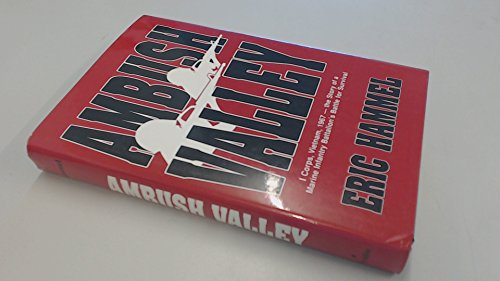 9780891413653: Ambush Valley: I Corps, Vietnam, 1967, the Story of a Marine Infantry Battalion's Battle for Survival