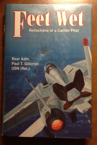 9780891413660: Feet Wet: Reflections of a Carrier Pilot