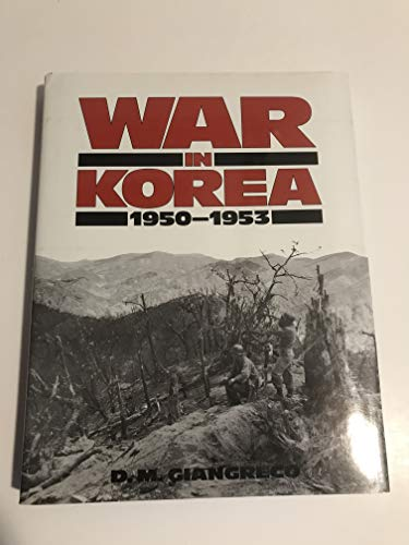 War in Korea: 1950-1953.: GIANGRECO, D.M.