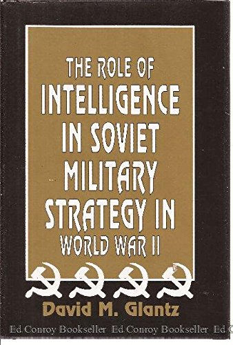 9780891413806: The Role of Intelligence in Soviet Military Strategy in World War II