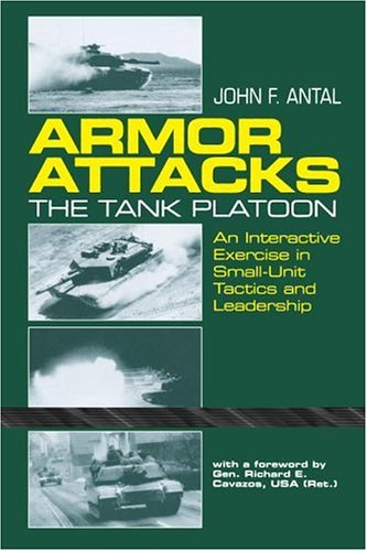 Armor Attacks: The Tank Platoon An Interactive Exercise in Small-Unit Tactics and Leadership