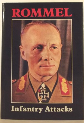 Infantry Attacks: Rommel, General Field Marshal / New Introduction by Erwin Rommel