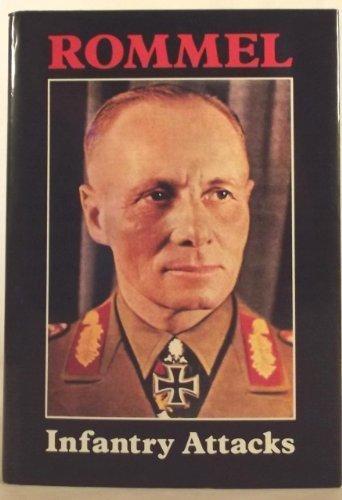Infantry Attacks: Rommel, Erwin, trans. by G. E. Kidde