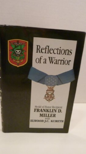 Reflections of a Warrior: Miller, Franklin D.;Kureth, Elwood J.C.