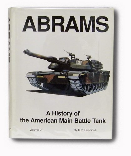 9780891413882: Abrams: v. 2: A History of the American Main Battle Tank (Armored fighting vehicle books)