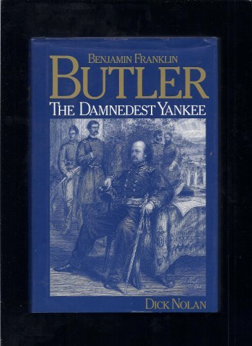 9780891413936: Benjamin Franklin Butler: The Damnedest Yankee
