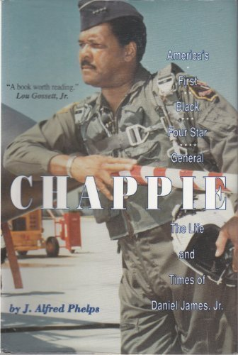 Chappie: America's First Black Four-Star General : The Life and Times of Daniel James Jr.: ...