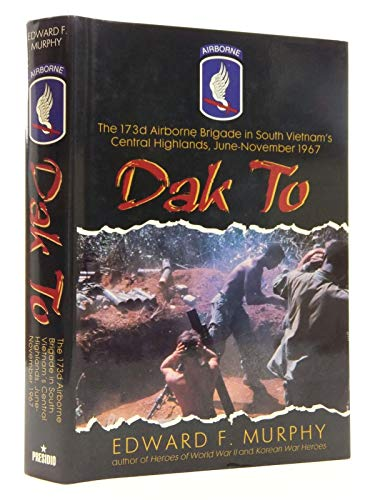 9780891414292: Dak to: The 173d Airborne Brigade in South Vietnam's Central Highlands, June-November 1967