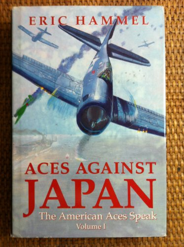 Aces Against Japan: The American Aces Speak, Volume I